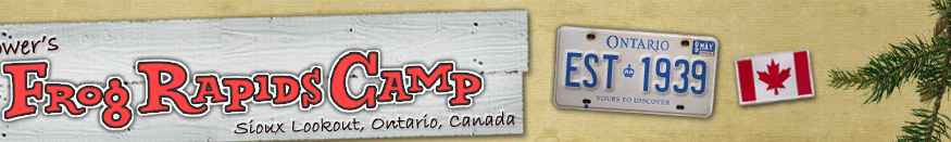 Frog Rapids Camp, Fishing Lodge Ontario Canada.  Fish Minnitaki, Pelican and Adram lakes for Walleye, Northern, Bass and Lake Trout